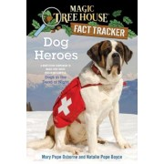 Dog Heroes: A Nonfiction Companion to Magic Tree House #46: Dogs in the Dead of Night, Paperback