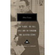 The Plague, the Fall, Exile and the Kingdom, and Selected Essays by Albert Camus