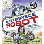 Masterpiece Robot: And the Ferocious Valerie Knick Knack!
