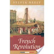 A Concise History of the French Revolution (Neely Sylvia)(Paperback) (9780742534117)