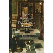 Animals Among Us, Paperback/John Bradshaw