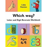 Which Way?: Letter and Digit Reversals Workbook. Ages 4-9., Paperback/Lidia Stanton