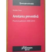 Arestarea Preventiva Practica Judiciara 2008-2010 - Nicoleta Cristus