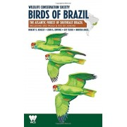 Wildlife Conservation Society Birds of Brazil: The Atlantic Forest of Southeast Brazil, Including Sao Paulo and Rio de Janeiro, Paperback