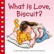 What Is Love, Biscuit', Hardcover/Alyssa Satin Capucilli