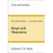 Drept civil. Mostenirea - Dan Stefan Spanu Alexandru Spanu