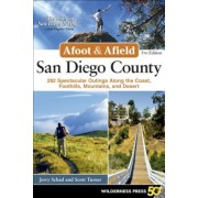 Afoot and Afield: San Diego County: 282 Spectacular Outings Along the Coast, Foothills, Mountains, and Desert, Paperback