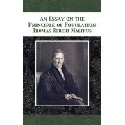 An Essay on the Principle of Population, Hardcover/Thomas Robert Malthus