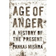 Age of Anger: A History of the Present, Hardcover