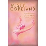Your Life in Motion: A Guided Journal for Discovering the Fire in You, Hardcover/Misty Copeland