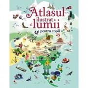 Atlasul ilustrat al lumii pentru copii/***