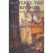 Bartleby, the Scrivener a Story of Wall-Street, Paperback