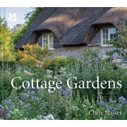 Cottage Gardens: A Celebration of Britain's Most Beautiful Cottage Gardens, with Advice on Making Your Own, Hardcover/Claire Masset