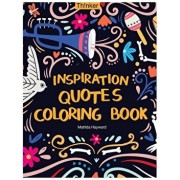 Inspiration Quotes Coloring Book: An Adult Coloring Book with Motivational Sayings, Positive Affirmations, and Flower Design Patterns for Relaxation, Paperback/Matilda Hayward