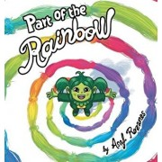 Part Of The Rainbow: (Childrens books about Diversity/Equality/Discrimination/Acceptance/Colors Picture Books, Preschool Books, Ages 3 5, B, Hardcover/Asaf Rozanes