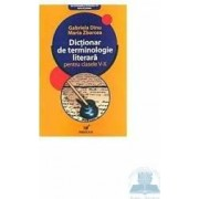Ed. 6 Dictionar de terminologie literara pentru clasele v-x - Gabriela Dinu Maria Zbarcea