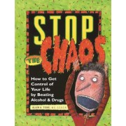 Stop the Chaos Workbook: How to Get Control of Your Life by Beating Alcohol and Drugs, Paperback