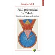 Raul primordial in Cabala. Totalitate, perfectiune, perfectabilitate