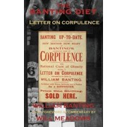 The Banting Diet: Letter on Corpulence: With a Foreword & Commentary by Will Meadows, Paperback/William Banting