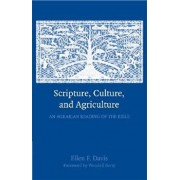 Scripture, Culture, and Agriculture: An Agrarian Reading of the Bible, Paperback/Ellen F. Davis