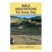 Bible Meditations for Every Day: A Guide to Living the Year in the Spirit of the Scriptures, Paperback/John C. Kersten