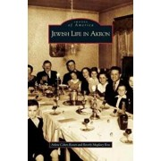 Jewish Life in Akron, Hardcover/Arlene Cohen Rossen