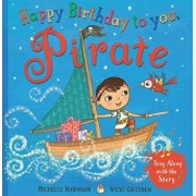 Happy Birthday to You, Pirate, Paperback/Michelle Robinson