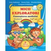 Micii Exploratori. Cunoasterea mediului. Nivelul II. 5-6/7 ani.