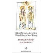 Despre pocainta si spovedanie - Sfantul Nectarie Din Eghina Sfantul Simeon Noul Teolog