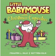 Little Babymouse and the Christmas Cupcakes, Hardcover