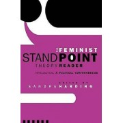The Feminist Standpoint Theory Reader by Sandra Harding
