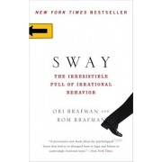 Sway: The Irresistible Pull of Irrational Behavior, Paperback