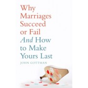 Why Marriages Succeed or Fail, Paperback/John M., Ph.D. Gottman