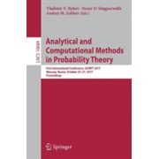Analytical and Computational Methods in Probability Theory - First International Conference, ACMPT 2017, Moscow, Russia, October 23-27, 2017, Proceed (9783319715032)