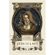 William Shakespeare's Jedi the Last: Star Wars Part the Eighth, Hardcover/Ian Doescher