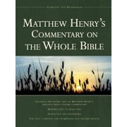 Matthew Henry's Commentary on the Whole Bible: Complete and Unabridged, Hardcover/Matthew Henry