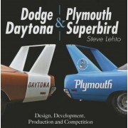 Dodge Daytona and Plymouth Superbird: Design, Development, Production and Competition, Hardcover