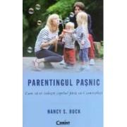 Parentingul pasnic - Nancy S. Buck