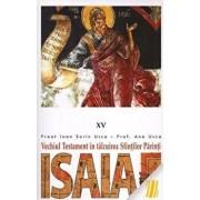 Isaia. Vechiul Testament in talcuirea Sfintilor Parinti/Ioan Sorin Usca