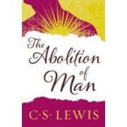 The Abolition of Man Readings for Meditation and Reflection