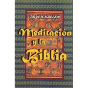 Meditacion Y La Biblia/ Meditation and the Bible (Spanish Edition), Paperback/Aryeh Kaplan