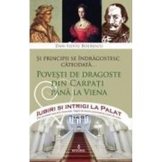 Iubiri si intrigi la palat Vol. 9 Si principii se indragostesc cateodata... - Dan-Silviu Boerescu