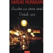 Asculta cum canta vantul. Pinball 1973 - Haruki Murakami