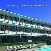 CD BABY.COM/INDYS Alister Spence Trio - Not Everything But Enough [CD] USA import