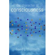 Oxford Univ Pr The Character of Consciousness