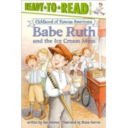 Babe Ruth and the Ice Cream Mess, Paperback