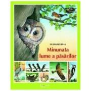 Minunata lume a pasarilor - Susanne Riha