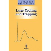 Laser Cooling and Trapping by Harold J. Metcalf & Peter Van Der Str...