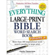 The Everything Large-Print Bible Word Search Book, Volume 4: More Than 100 Inspirational Word Search Puzzles in Large Print, Paperback