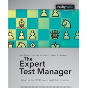 The Expert Test Manager: Guide to the ISTGB Expert Level Certification, Paperback